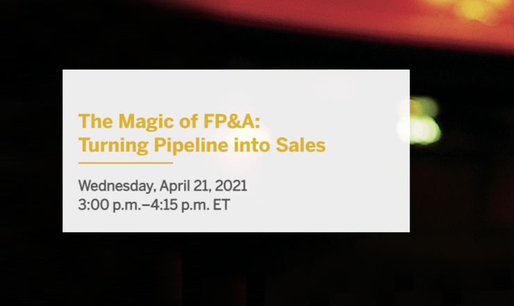 The Magic of FP&A: Turning Pipeline into Sales